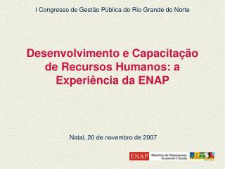 Desenvolvimento e Capacita  o de Recursos Humanos: a Experi ncia da ENAP