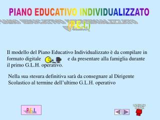 Il modello del Piano Educativo Individualizzato   da compilare in formato digitale                    e da presentare al