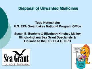 Todd Nettesheim U.S. EPA Great Lakes National Program Office  Susan E. Boehme  Elizabeth Hinchey Malloy  Illinois-Indian