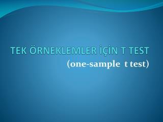 TEK  RNEKLEMLER I IN T TEST
