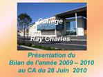 Pr sentation du  Bilan de l ann e 2009   2010  au CA du 28 Juin  2010
