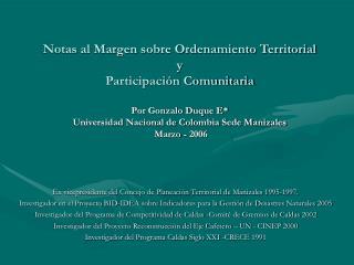 Notas al Margen sobre Ordenamiento Territorial  y  Participaci n Comunitaria  Por Gonzalo Duque E Universidad Nacional d