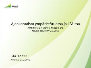 Ajankohtaista ymp rist tuessa ja LFA:ssa Antti Hietala