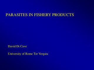 PARASITES IN FISHERY PRODUCTS