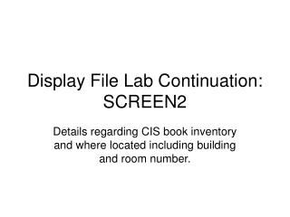 Display File Lab Continuation: SCREEN2