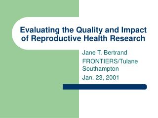 Evaluating the Quality and Impact of Reproductive Health Research
