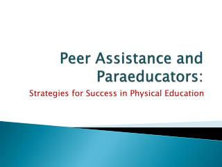 Peer Assistance and Paraeducators: