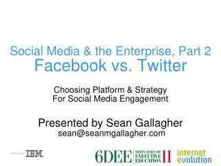 Social Media  the Enterprise, Part 2 Facebook vs. Twitter