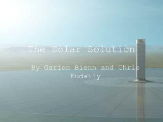 The Solar Solution