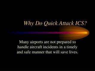 Why Do Quick Attack ICS