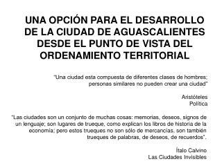 UNA OPCI N PARA EL DESARROLLO DE LA CIUDAD DE AGUASCALIENTES DESDE EL PUNTO DE VISTA DEL ORDENAMIENTO TERRITORIAL