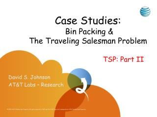 Case Studies:  Bin Packing  The Traveling Salesman Problem