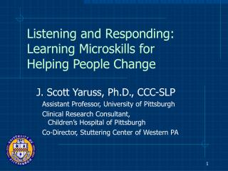 Listening and Responding: Learning Microskills for Helping People Change