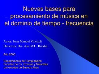 Nuevas bases para procesamiento de m sica en  el dominio de tiempo - frecuencia