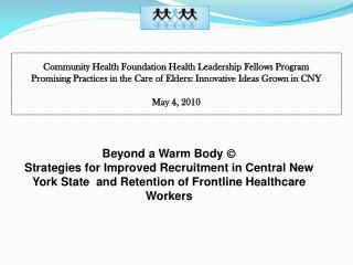 Community Health Foundation Health Leadership Fellows Program  Promising Practices in the Care of Elders: Innovative Ide