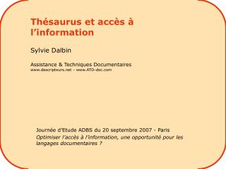 Th saurus et acc s   l information  Sylvie Dalbin  Assistance  Techniques Documentaires descripteurs - ATD-doc