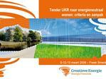 Tender UKR naar energieneutraal wonen: criteria en aanpak