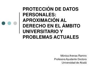 PROTECCI N DE DATOS PERSONALES: APROXIMACI N AL DERECHO EN EL  MBITO UNIVERSITARIO Y PROBLEMAS ACTUALES