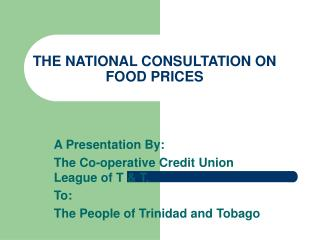 THE NATIONAL CONSULTATION ON FOOD PRICES