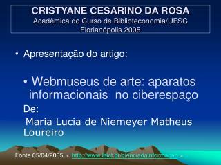 CRISTYANE CESARINO DA ROSA Acad mica do Curso de Biblioteconomia