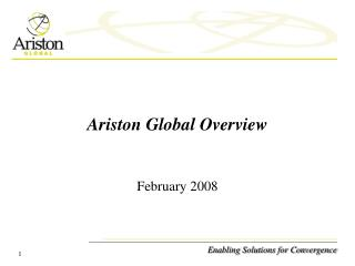 Ariston Global Overview          February 2008