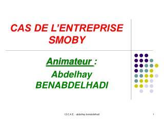 CAS DE L ENTREPRISE SMOBY