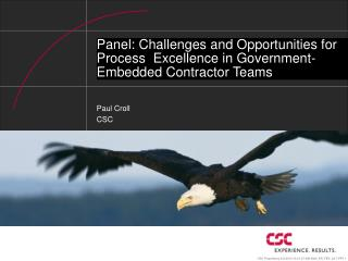 Panel: Challenges and Opportunities for Process  Excellence in Government-Embedded Contractor Teams