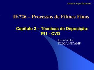 Cap tulo 3   T cnicas de Deposi  o: Pt1 - CVD