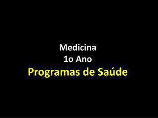 Medicina 1o Ano Programas de Sa de