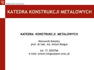 KATEDRA KONSTRUKCJI METALOWYCH