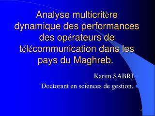 Analyse multicrit re dynamique des performances des op rateurs de t l communication dans les pays du Maghreb.