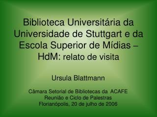 Biblioteca Universit ria da Universidade de Stuttgart e da Escola Superior de M dias   HdM: relato de visita