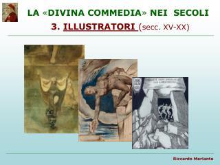 LA  DIVINA COMMEDIA  NEI  SECOLI  3. ILLUSTRATORI secc. XV-XX
