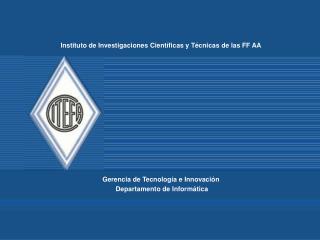 Instituto de Investigaciones Cient ficas y T cnicas de las FF AA