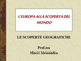 L EUROPA ALLA SCOPERTA DEL MONDO