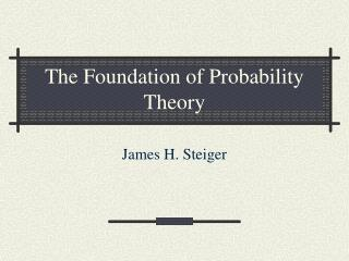 The Foundation of Probability Theory