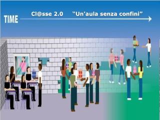 Clsse 2.0      Un aula senza confini