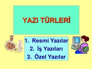 YAZI T RLERI