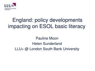England: policy developments impacting on ESOL basic literacy