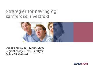 Strategier for n ring og samferdsel i Vestfold