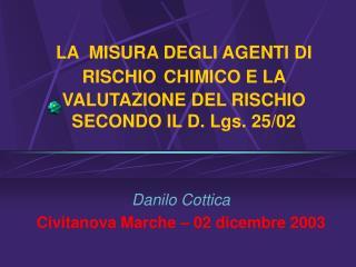 LA  MISURA DEGLI AGENTI DI RISCHIO CHIMICO E LA VALUTAZIONE DEL RISCHIO SECONDO IL D. Lgs. 25