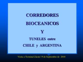 CORREDORES  BIOCEANICOS Y TUNELES  entre  CHILE  y  ARGENTINA