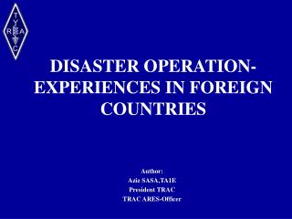 DISASTER OPERATION- EXPERIENCES IN FOREIGN COUNTRIES