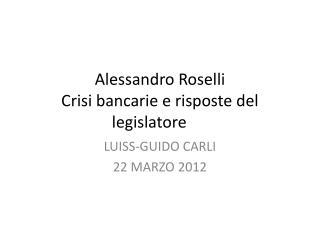 Alessandro Roselli Crisi bancarie e risposte del legislatore