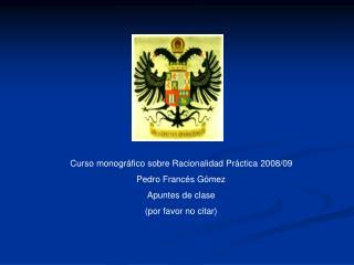 Curso monogr fico sobre Racionalidad Pr ctica 2008