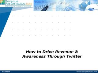 How to Drive Revenue  Awareness Through Twitter