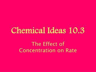 Chemical Ideas 10.3