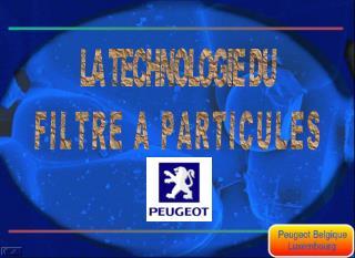 LA TECHNOLOGIE DU F I L T R E   A   P A R T I C U L E S