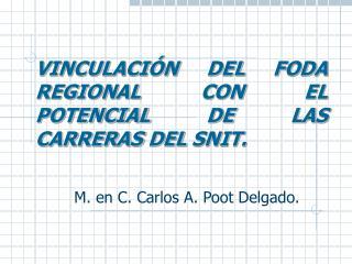 VINCULACI N DEL FODA REGIONAL CON EL POTENCIAL DE LAS CARRERAS DEL SNIT.