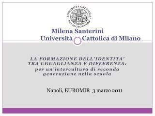 Milena Santerini                   Universit       Cattolica di Milano